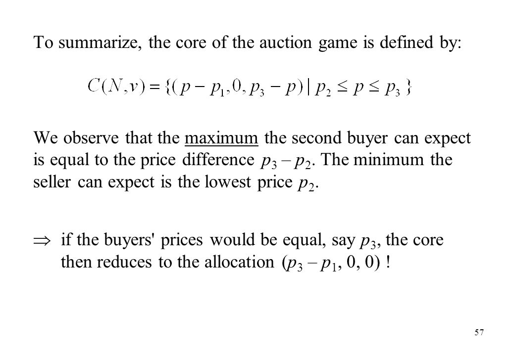 To summarize, the core of the auction game is defined by: