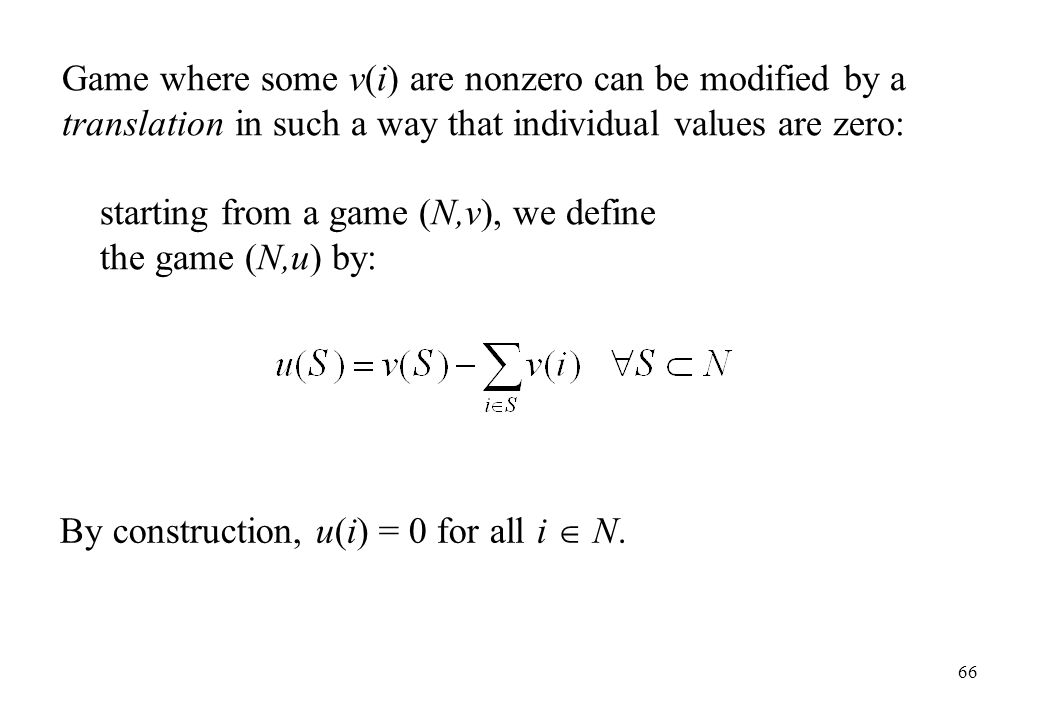 Game where some v(i) are nonzero can be modified by a translation in such a way that individual values are zero:
