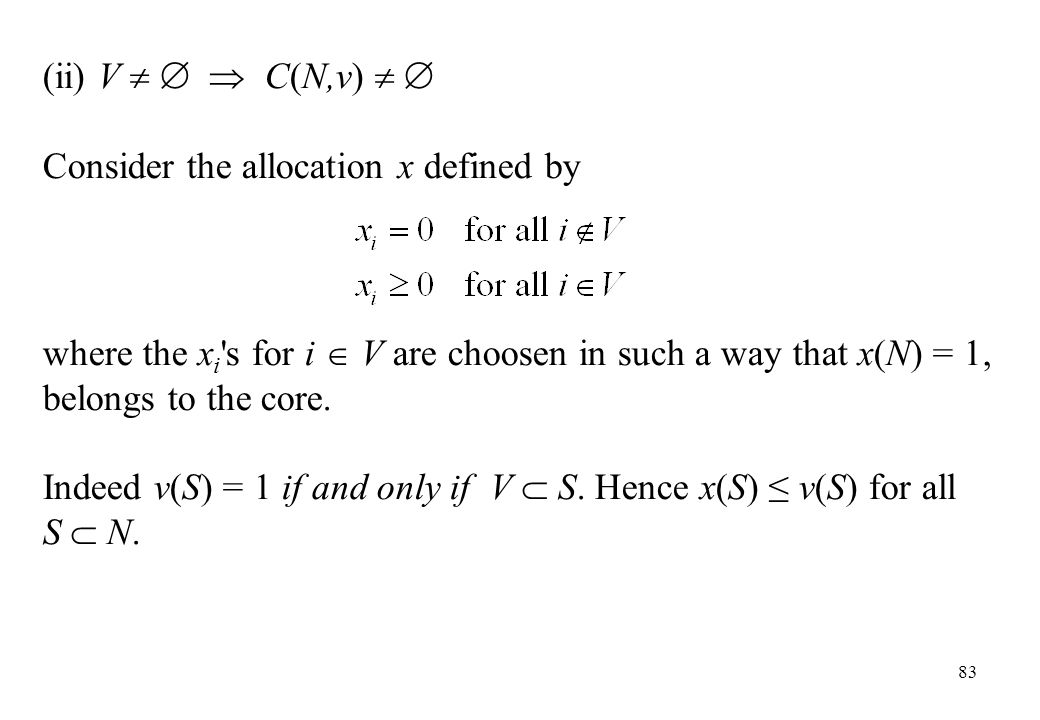(ii) V    C(N,v)   Consider the allocation x defined by.