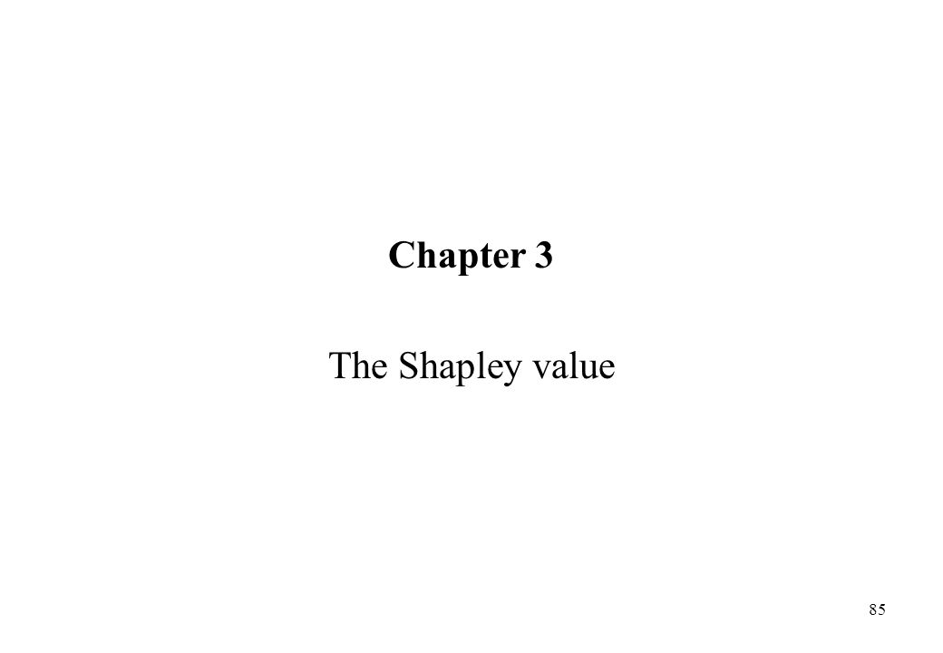 Chapter 3 The Shapley value
