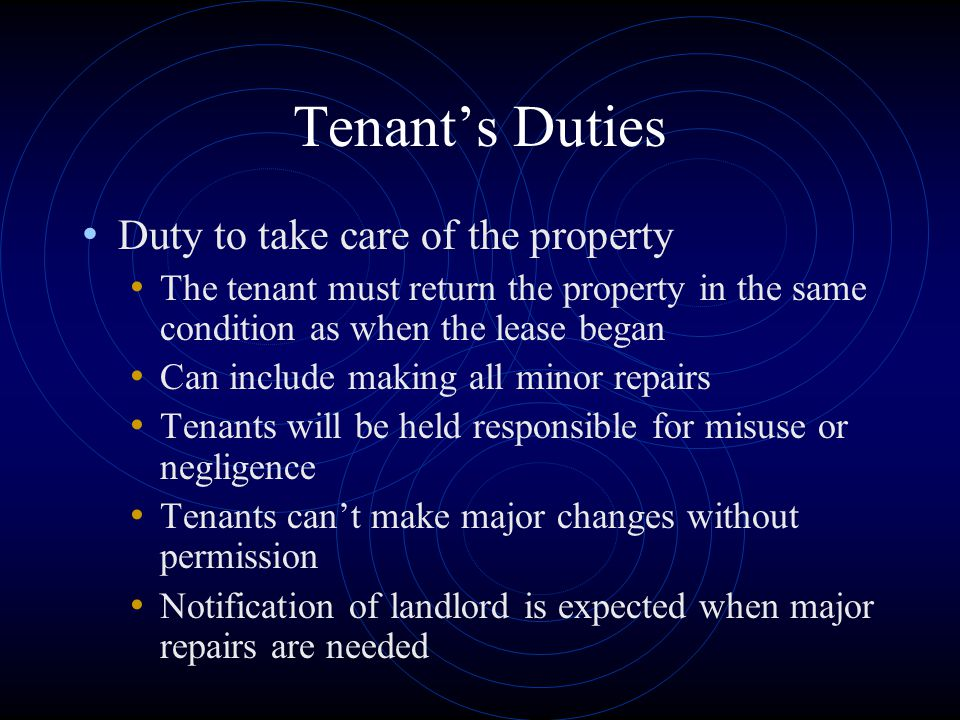 Tenant's Duties Duty to take care of the property