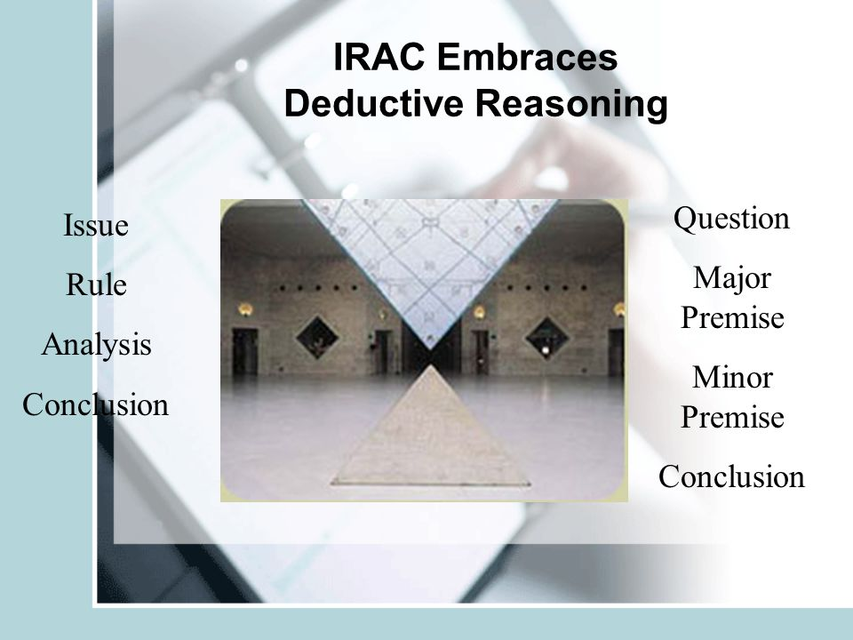IRAC Embraces Deductive Reasoning
