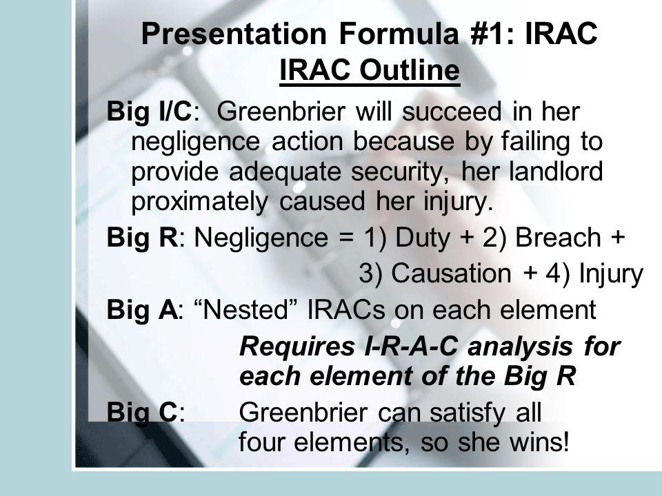 Presentation Formula #1: IRAC IRAC Outline