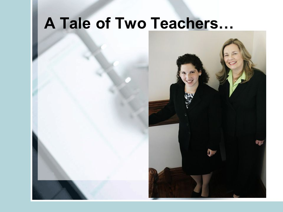 A Tale of Two Teachers…
