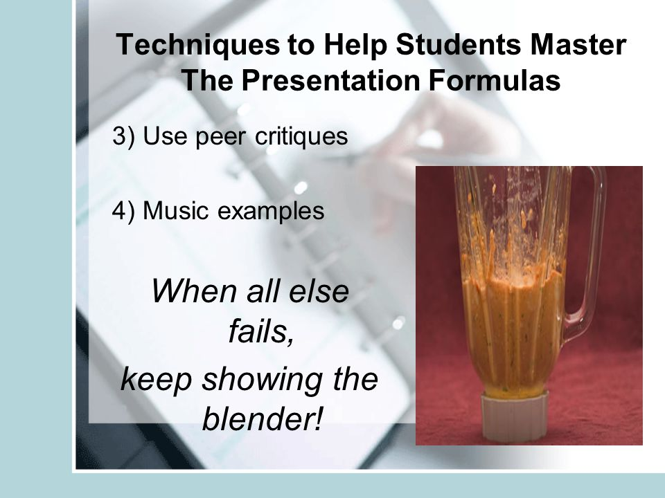 Techniques to Help Students Master The Presentation Formulas