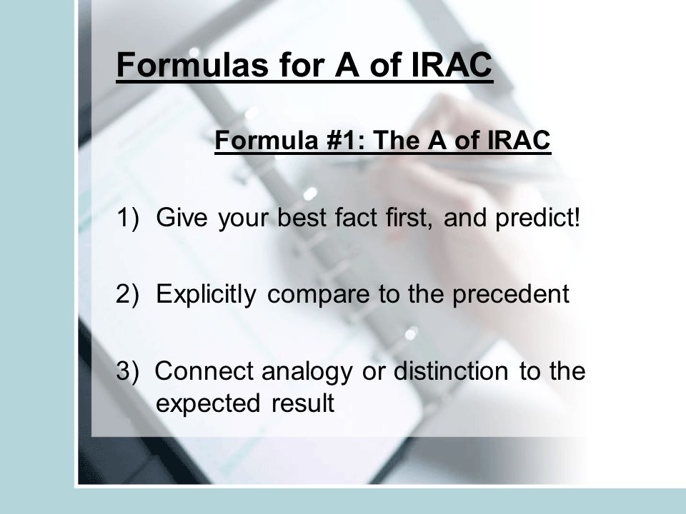 Formulas for A of IRAC Formula #1: The A of IRAC