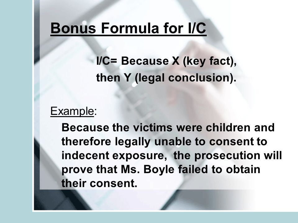 I/C= Because X (key fact), then Y (legal conclusion).