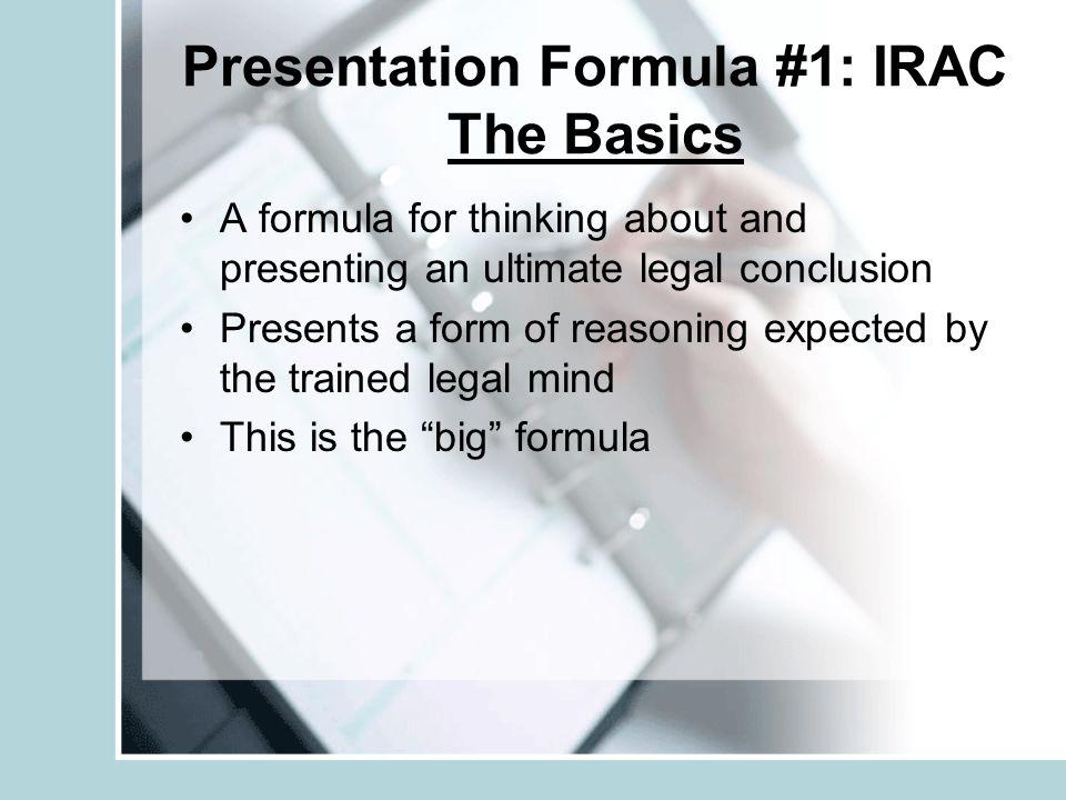 Presentation Formula #1: IRAC The Basics