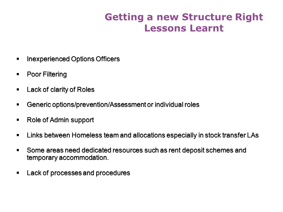 Getting a new Structure Right Lessons Learnt