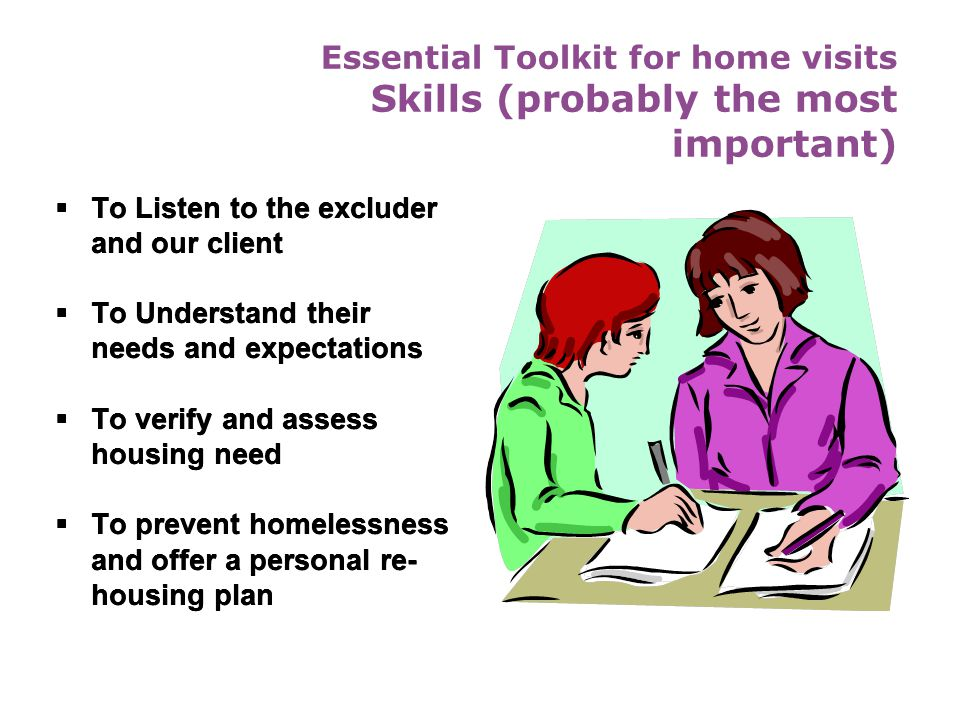 Essential Toolkit for home visits Skills (probably the most important)
