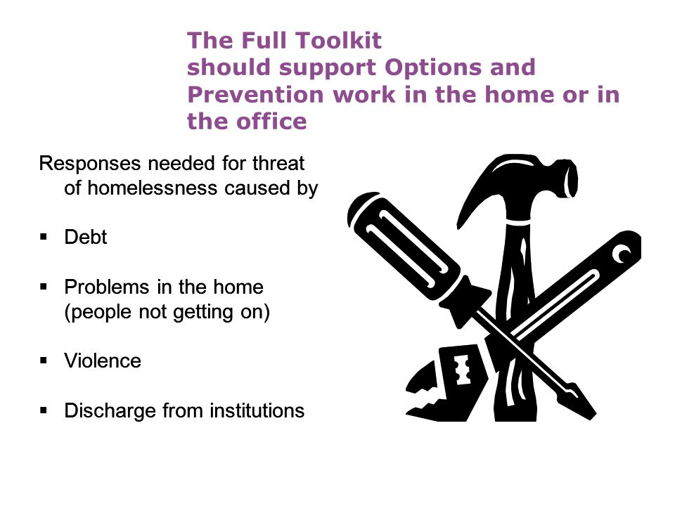 The Full Toolkit should support Options and Prevention work in the home or in the office