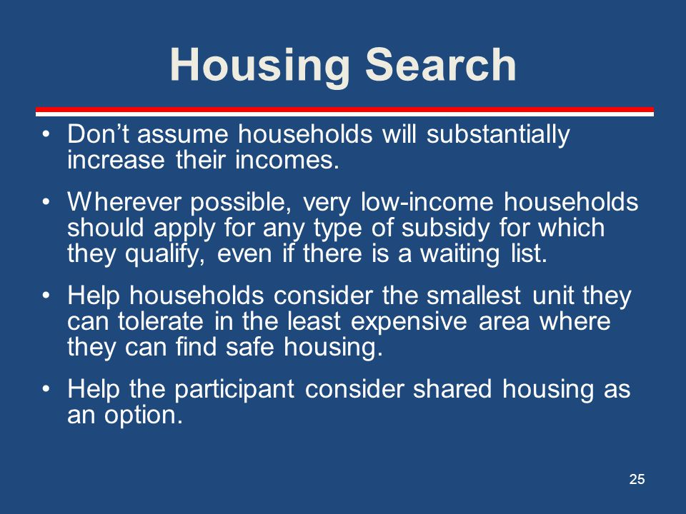 Housing Search Don't assume households will substantially increase their incomes.