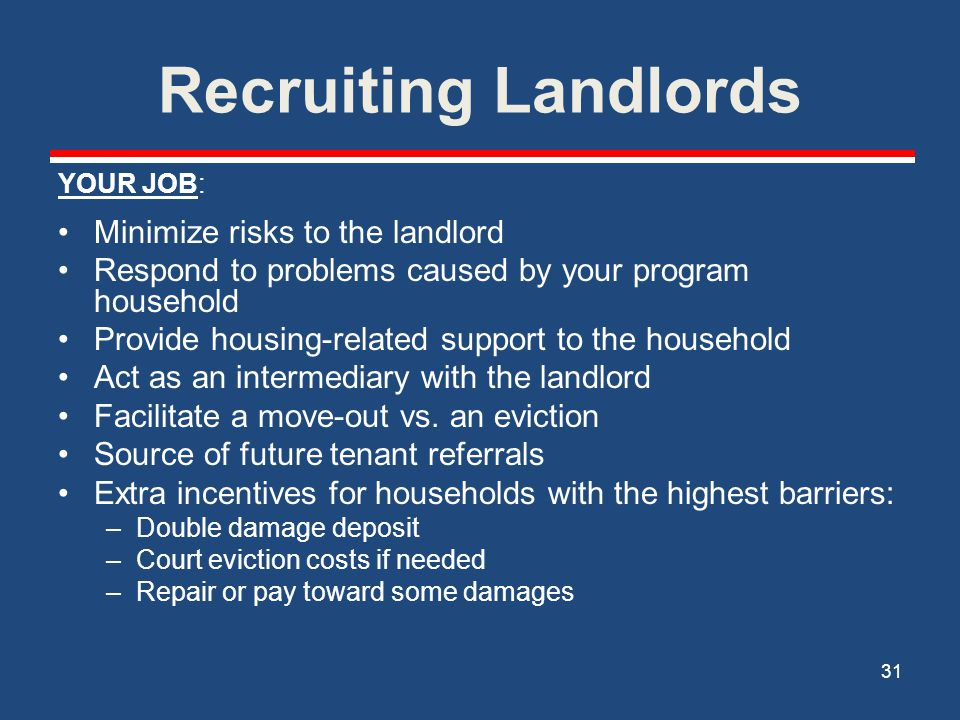 Recruiting Landlords Minimize risks to the landlord