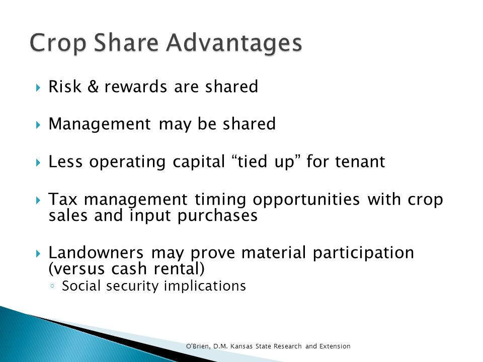 Crop Share Advantages Risk & rewards are shared
