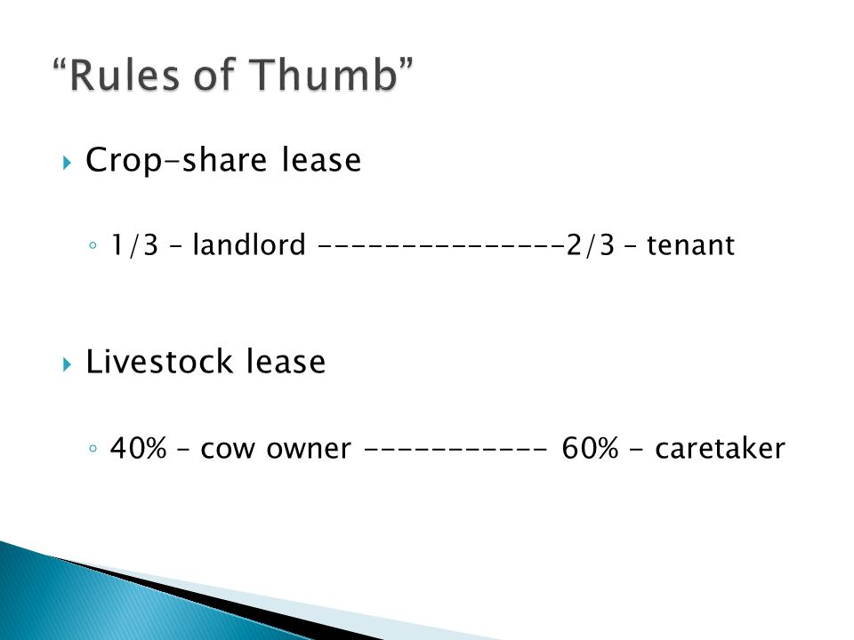 Rules of Thumb Crop-share lease Livestock lease