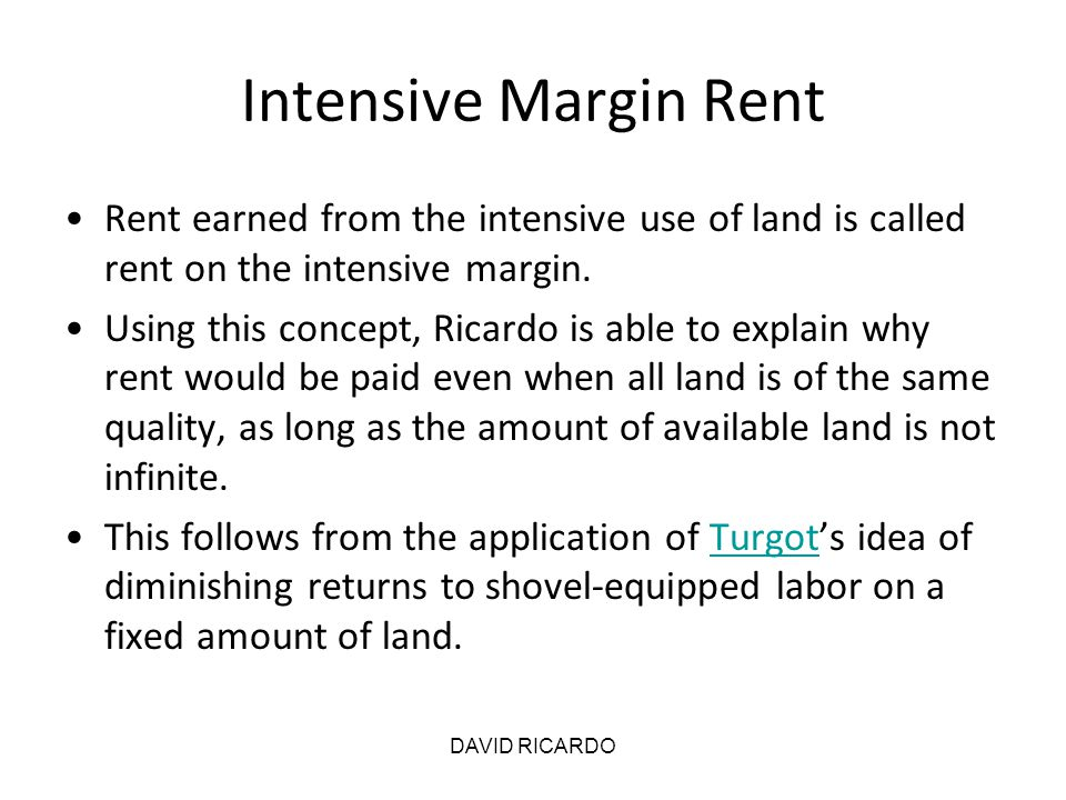 Intensive Margin Rent Rent earned from the intensive use of land is called rent on the intensive margin.