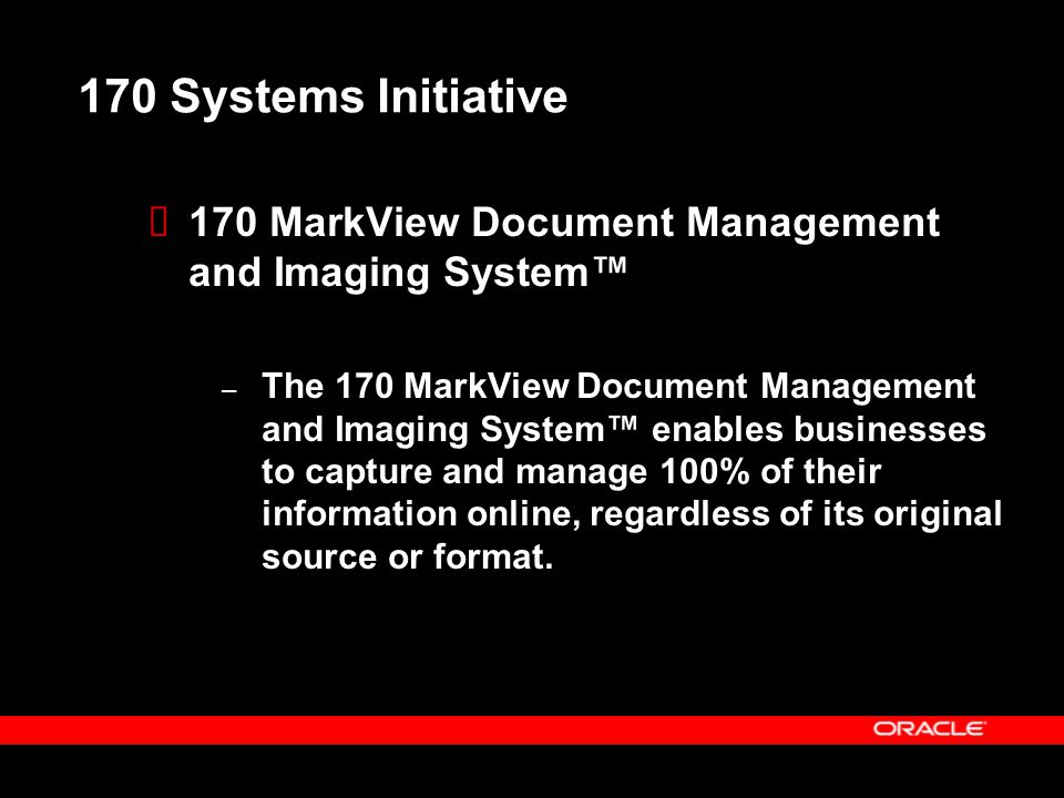 170 Systems Initiative 170 MarkView Document Management and Imaging System™