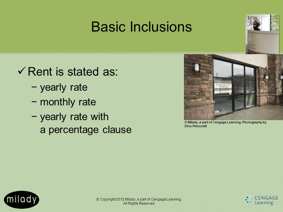 Basic Inclusions Rent is stated as: yearly rate monthly rate