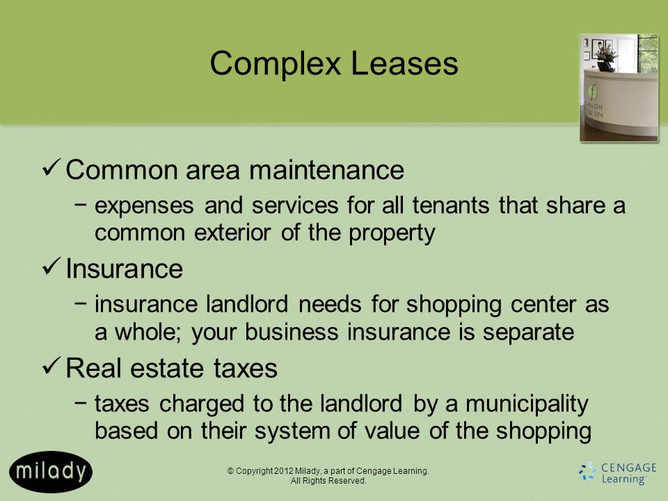 Complex Leases Common area maintenance Insurance Real estate taxes