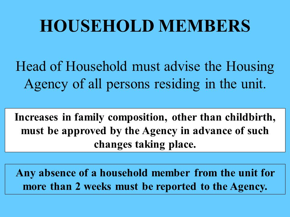 HOUSEHOLD MEMBERS Head of Household must advise the Housing