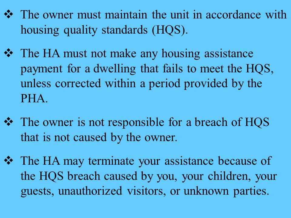 The owner must maintain the unit in accordance with