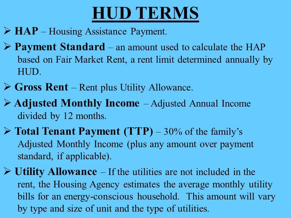 HUD TERMS HAP – Housing Assistance Payment.