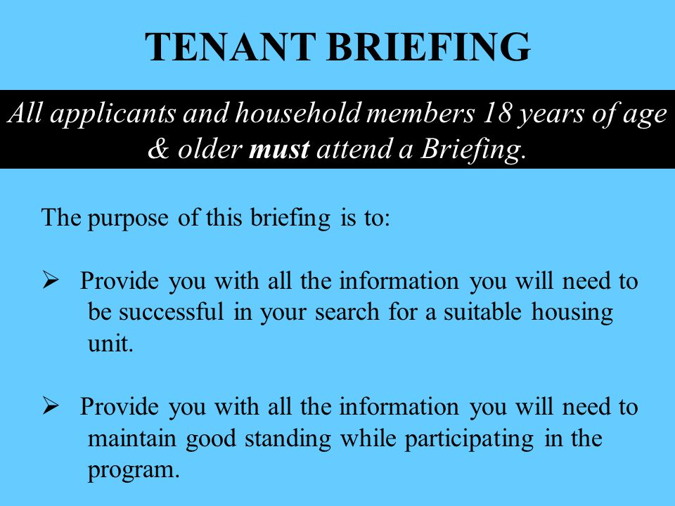 TENANT BRIEFING The purpose of this briefing is to: