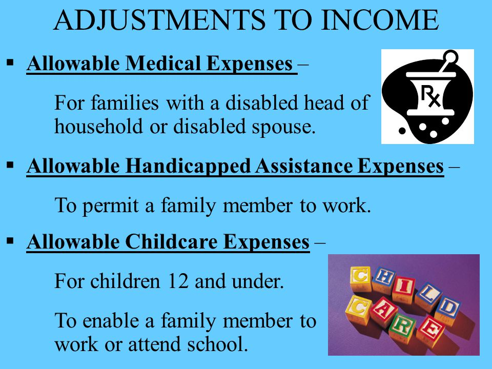 ADJUSTMENTS TO INCOME Allowable Medical Expenses –