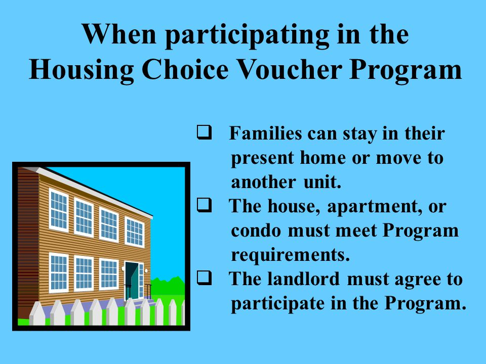 When participating in the Housing Choice Voucher Program