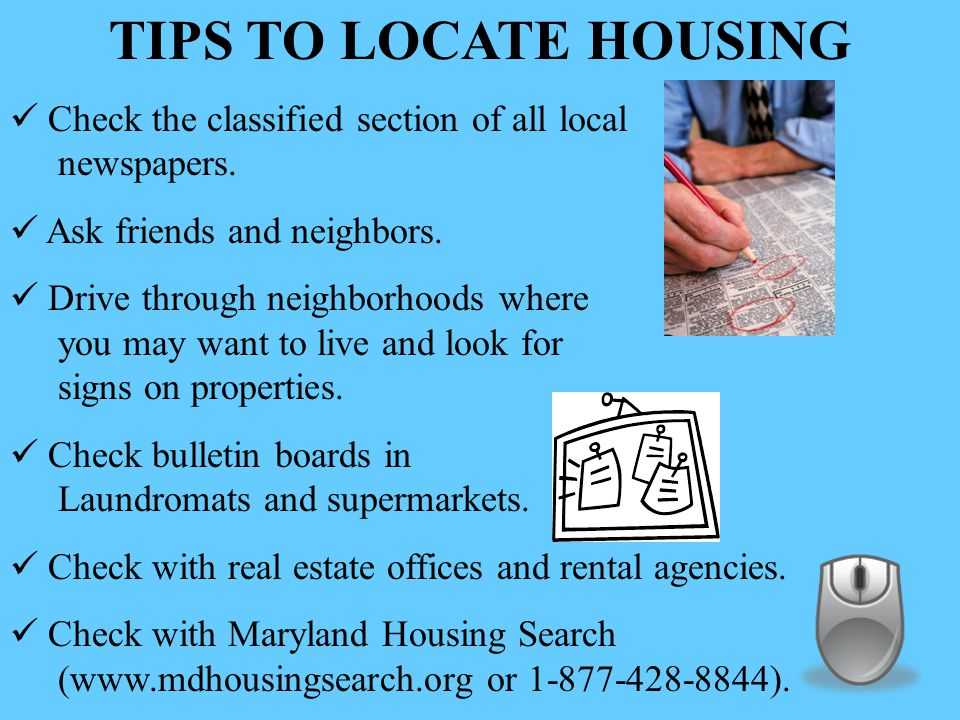 TIPS TO LOCATE HOUSING Check the classified section of all local