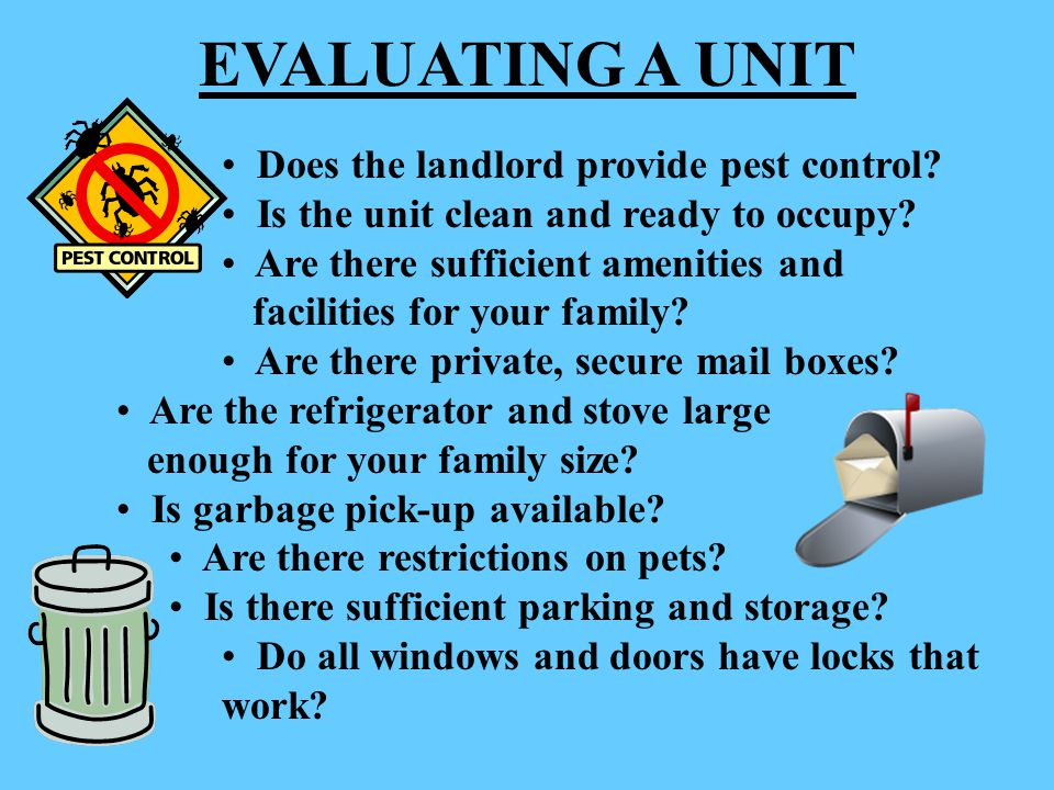 EVALUATING A UNIT Does the landlord provide pest control