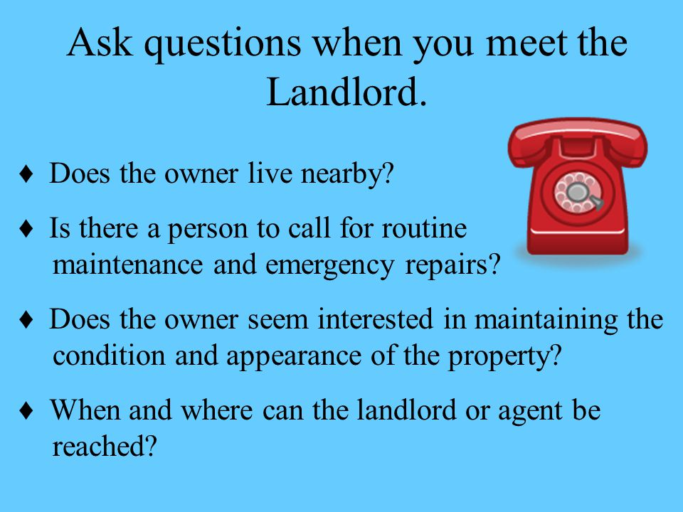 Ask questions when you meet the Landlord.