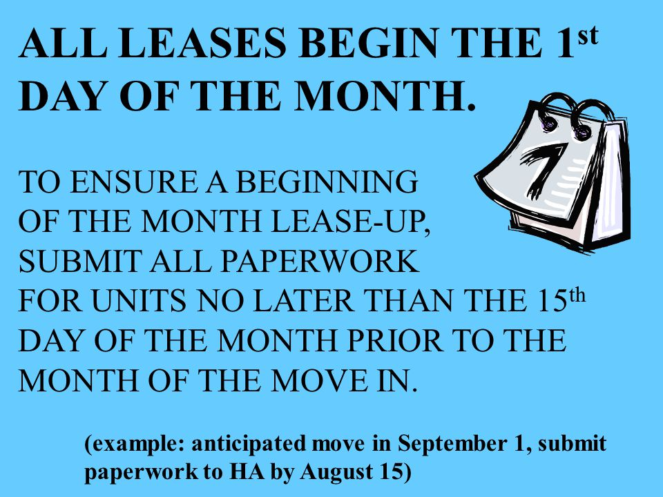 ALL LEASES BEGIN THE 1st DAY OF THE MONTH.