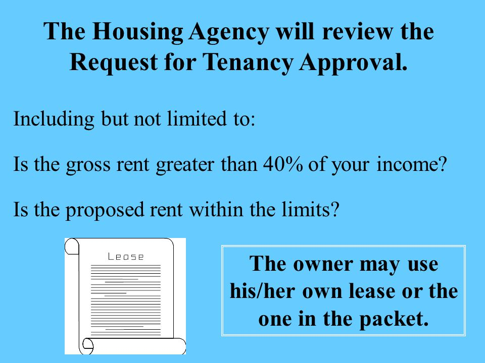 The Housing Agency will review the Request for Tenancy Approval.