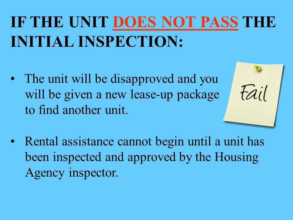 IF THE UNIT DOES NOT PASS THE INITIAL INSPECTION: