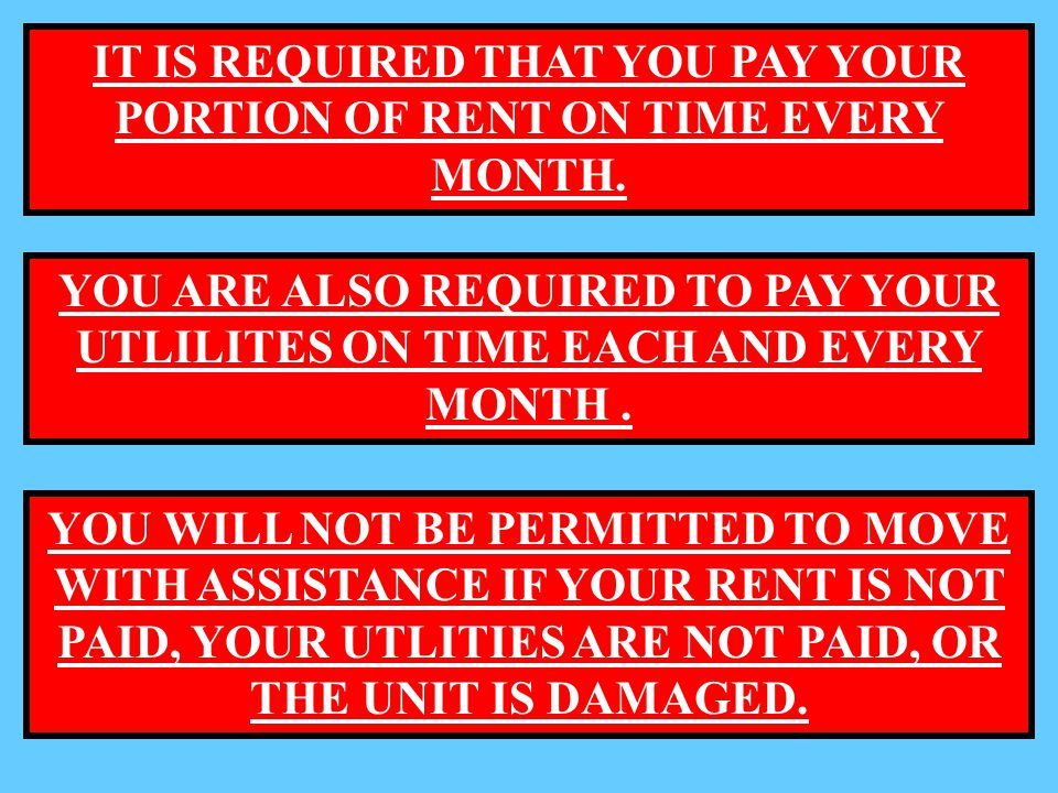 IT IS REQUIRED THAT YOU PAY YOUR PORTION OF RENT ON TIME EVERY MONTH.