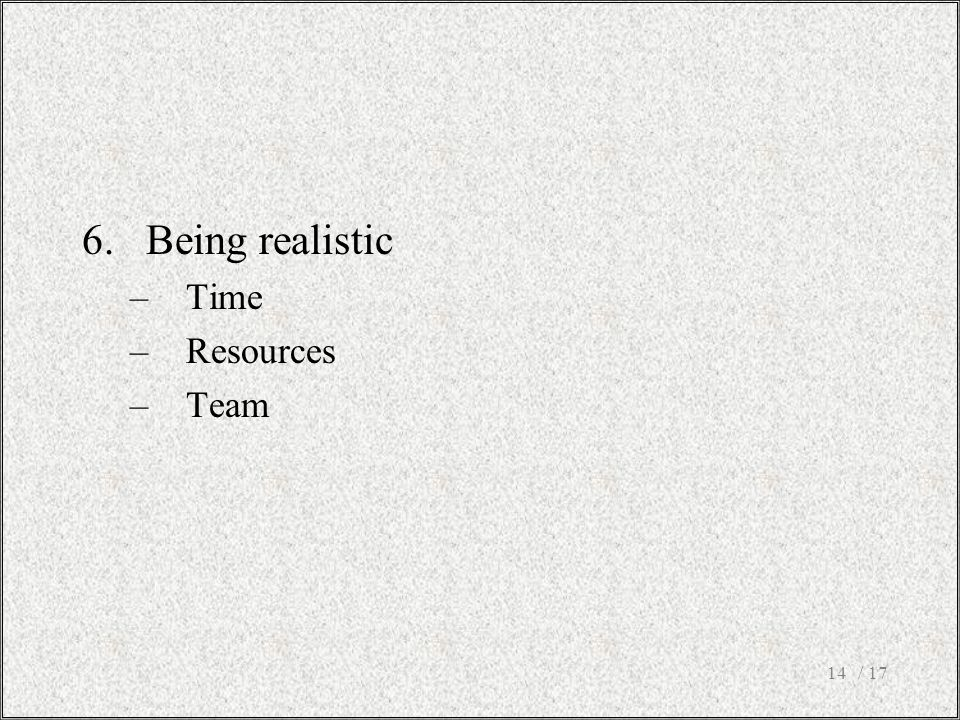 Being realistic Time Resources Team / 17