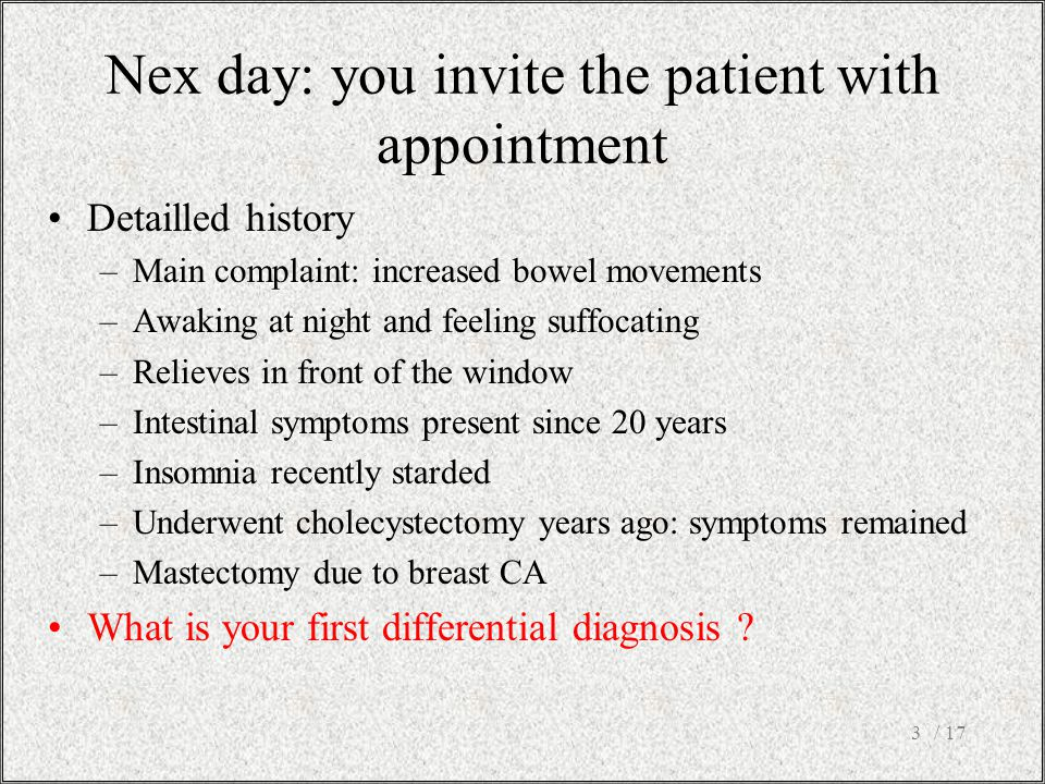 Nex day: you invite the patient with appointment