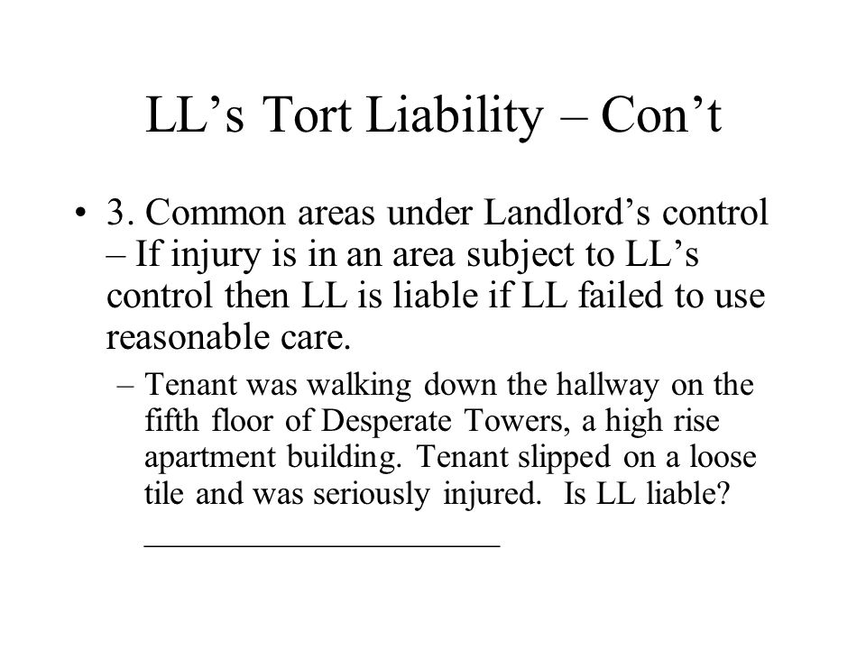 LL's Tort Liability – Con't