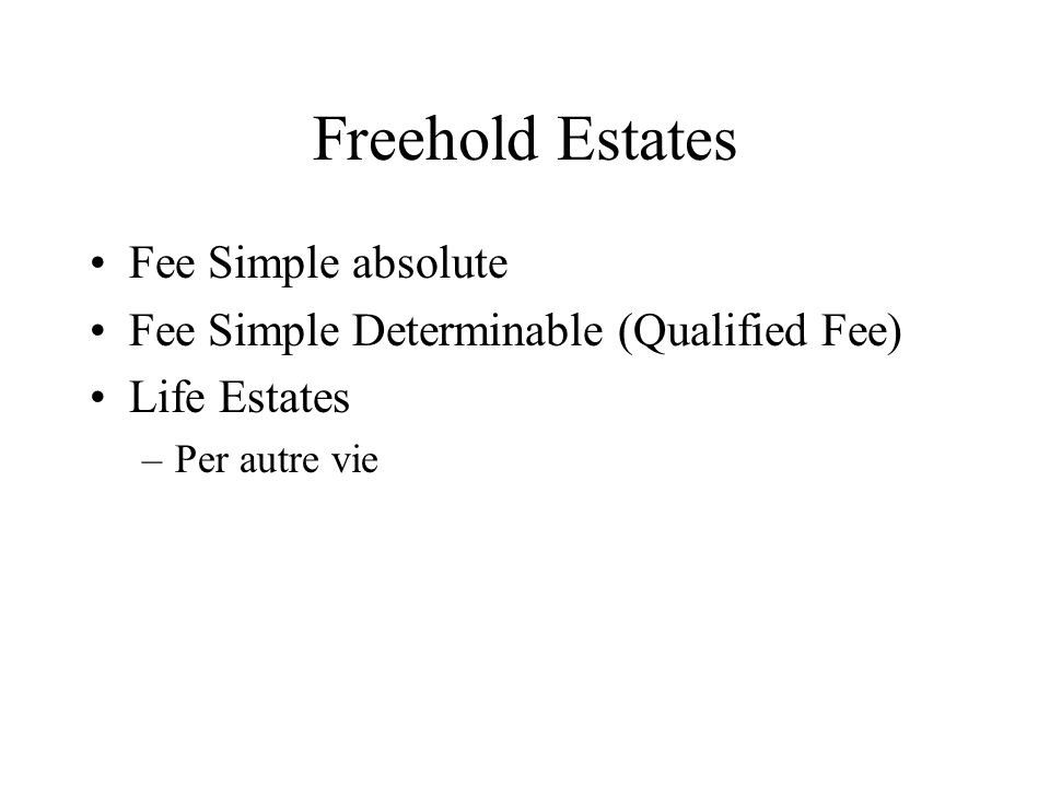 Freehold Estates Fee Simple absolute