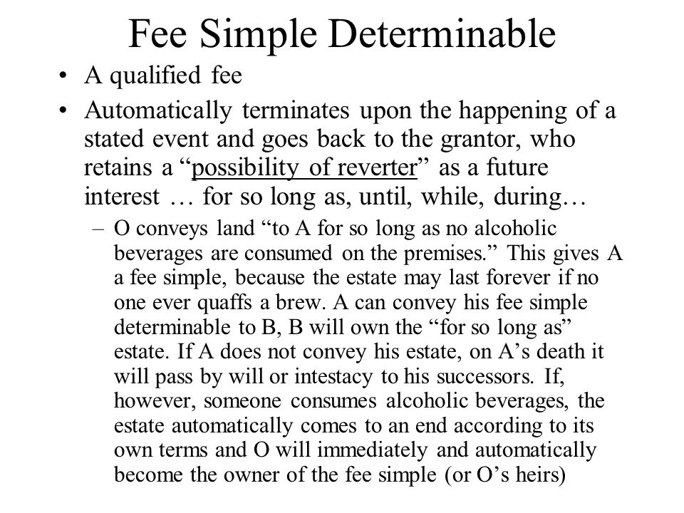 real property fee simple determinable Iv real property a executory interest following defeasible fee violates the rule       33 b age contingency beyond age twenty-one in open class .