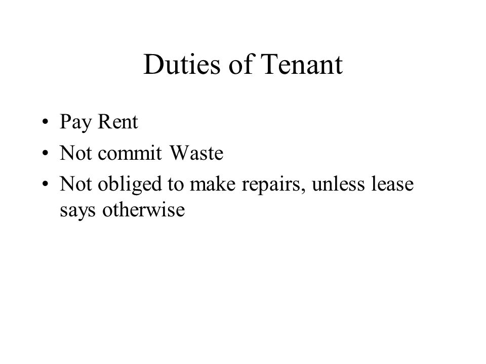 Duties of Tenant Pay Rent Not commit Waste