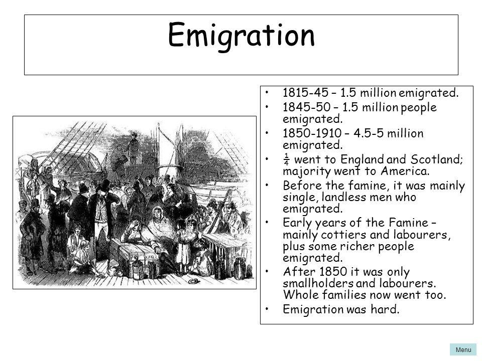 Emigration 1815-45 – 1.5 million emigrated.