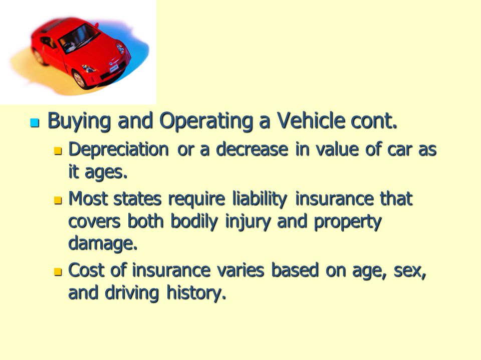 Buying and Operating a Vehicle cont.