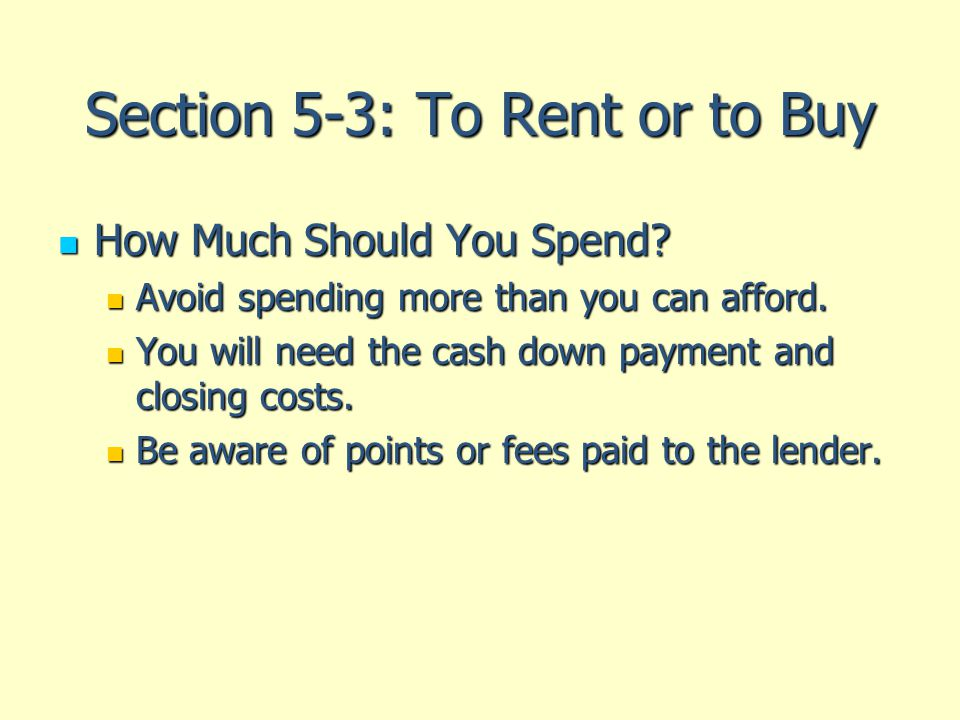 Section 5-3: To Rent or to Buy