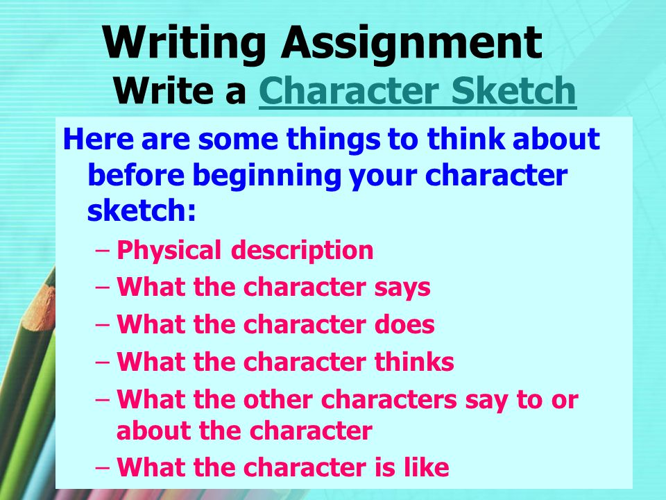 Writing Assignment Write a Character Sketch