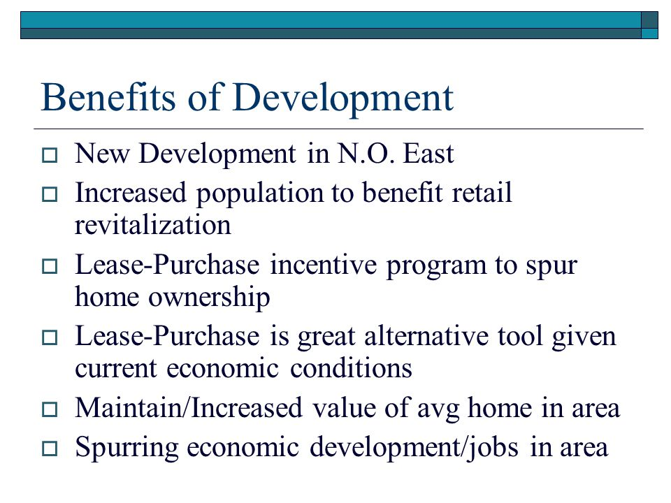 Benefits of Development
