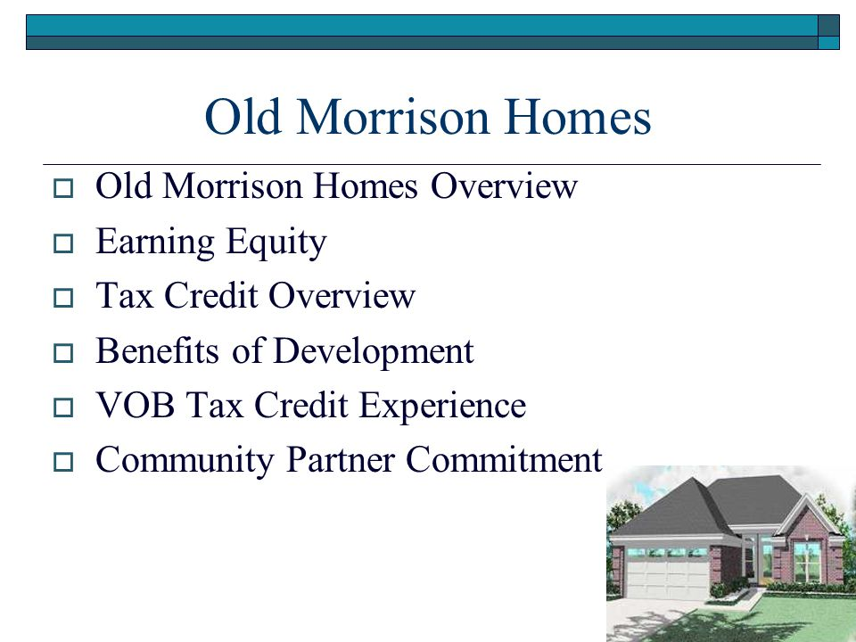 Old Morrison Homes Old Morrison Homes Overview Earning Equity