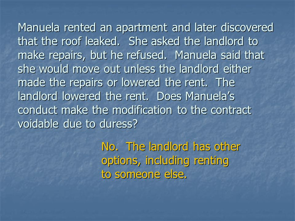 Manuela rented an apartment and later discovered that the roof leaked
