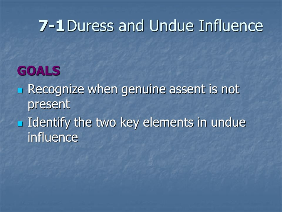 7-1 Duress and Undue Influence